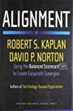 Alignment: Using the Balanced Scorecard to Create Corporate Synergies (1591396905) by Kaplan, Robert S.