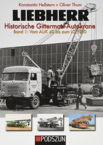 liebherr-historische-gittermast-autokrane-band-1-vom-auk-40-bis-zum-lg-1150