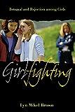 Girlfighting: Betrayal and Rejection among Girls