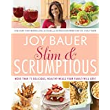 Slim And Scrumptious: More Than 75 Delicious, Healthy Meals Your Family Will Loveby Joy Bauer