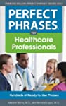 Perfect Phrases for Healthcare Profes...