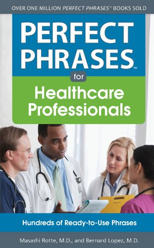 Perfect Phrases for Healthcare Professionals: Hundreds of Ready-to-Use Phrases (Perfect Phrases Series)