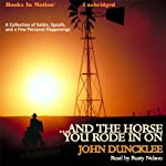 ...And the Horse You Rode in On | John Duncklee
