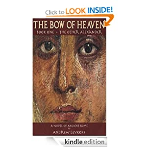 The Bow of Heaven - Book I: The Other Alexander