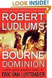 Robert Ludlum's (TM) The Bourne Dominion (A Jason Bourne novel)