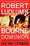 Robert Ludlum&#39;s (TM) The Bourne Dominion (A Jason Bourne novel)