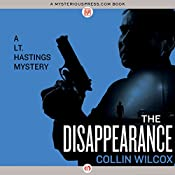 The Disappearance: The Lt. Hastings Mysteries | Collin Wilcox