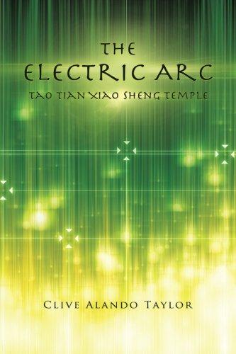 The Electric Arc: Tao Tian Xiao Sheng Temple