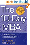 The 10-day MBA: A Step-by-Step Guide to Mastering the Skills Taught in Top Business Schools