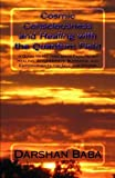 img - for Cosmic Consciousness and Healing with the Quantum Field: -a Guide to Holding Space Facilitating Healing, Attunements, Blessings, and Empowerments for Self and Others book / textbook / text book