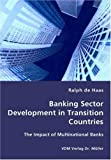 img - for Banking Sector Development in Transition Countries - The Impact of Multinational Banks book / textbook / text book