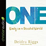 One: Unity in a Divided World | Deidra Riggs