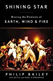 img - for Shining Star: Braving the Elements of Earth, Wind & Fire by Bailey, Philip (2015) Paperback book / textbook / text book