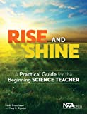 img - for Rise and Shine: A Practical Guide for the Beginning Science Teacher - PB308X book / textbook / text book