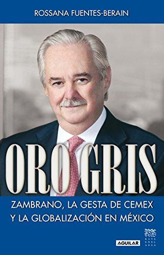 oro-gris-zambrano-la-gesta-de-cemex-y-la-globalizacion-en-mexico