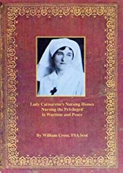 Lady Carnarvon's Nursing Homes: Nursing the Privileged in Wartime and Peace