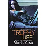 Trophy Wife ~ Ashley JaQuavis