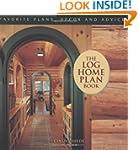 The Log Home Plan Book: Favorite Plan...