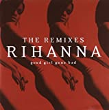 Good Girl Gone Bad: The Remixes Rihanna