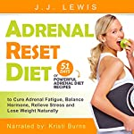 Adrenal Reset Diet: 51 Days of Powerful Adrenal Diet Recipes | J.J. Lewis