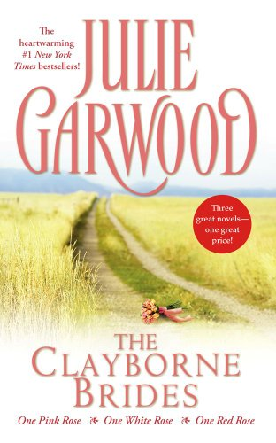 Julie Garwood - The Clayborne Brides (One Pink Rose / One White Rose / One Red Rose)