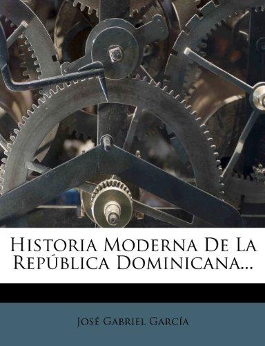 Historia Moderna De La Rep blica Dominicana. (Spanish Edition)