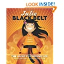 Julie Black Belt: The Kung Fu Chronicles