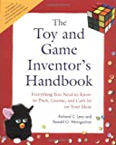 The Toy and Game Inventors Handbook: Everything You Need to Know to Pitch, License, and Cash-In on Your Ideas