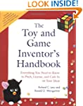 The Toy and Game Inventor's Handbook:...