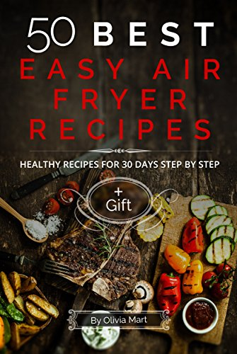 50 BEST EASY AIR FRYER RECIPES: Healthy recipes for 30 days step by step (Healthy Fish Fryer compare prices)