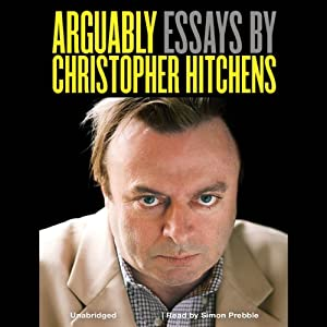 arguably essays christopher hitchens audiobook Listen to arguably: essays by christopher hitchens rent unlimited audio books on cd over 46,000 titles get a free 15 day trial at simply audiobooks.