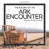 img - for Building of the Ark Encounter, The book / textbook / text book