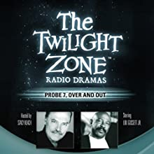 Probe 7, Over and Out Radio/TV Program by Rod Serling Narrated by Louis Gossett, Jr., Stacy Keach
