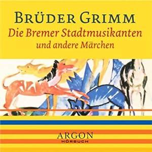 Die Bremer Stadtmusikanten und andere Märchen Hörbuch