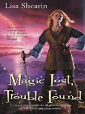 Magic Lost, Trouble Found (Raine Benares)