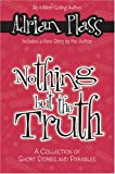 Nothing But the Truth: A Collection of Short Stories and Parables (0310278597) by Plass, Adrian