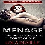 Menage: The Hearts Search for Trouble: Menage MMF Paranormal Vampire Romance, Book 1 | Lola DuVille