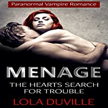 Menage: The Hearts Search for Trouble: Menage MMF Paranormal Vampire Romance, Book 1 (       UNABRIDGED) by Lola DuVille Narrated by Audrey Lusk