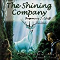 The Shining Company Audiobook by Rosemary Sutcliff Narrated by Johanna Ward