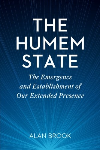 The Humem State: The Emergence and Establishment of Our Extended Presence