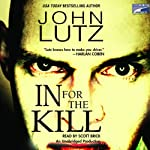 In for the Kill (       UNABRIDGED) by John Lutz Narrated by Scott Brick