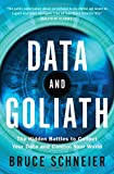 img - for Data and Goliath: The Hidden Battles to Collect Your Data and Control Your World book / textbook / text book