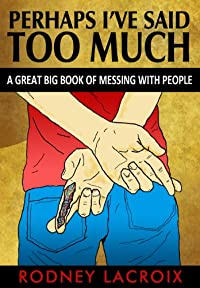 Perhaps I've Said Too Much: by Rodney Lacroix ebook deal