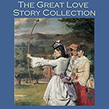 The Great Love Story Collection (       UNABRIDGED) by Katherine Mansfield, George Gissing, Leonard Merrick, John Galsworthy, George Sand, Bayard Taylor, Fyodor Dostoyevsky Narrated by Cathy Dobson