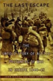 img - for The Last Escape: The Untold Story of Allied Prisoners of War in Europe 1944-45 by John Nichol, Tony Rennell (2003) Hardcover book / textbook / text book