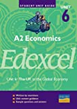 Russell Dudley-Smith A2 Economics Unit 6 Edexcel: Unit 6: The UK in the Global Economy (Student Unit Guides)
