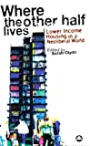 img - for Where the Other Half Lives: Lower Income Housing in a Neoliberal World book / textbook / text book