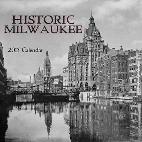 Historic Milwaukee 2015 Calendar