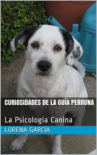 Curiosidades de La Guía Perruna: La Psicología Canina