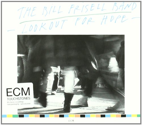 ECM Touchstones: Lookout For Hope by Bill Frisell, Hank Roberts, Kermit Driscoll and Joey Baron